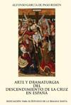 Arte y Dramaturgia del Descendimiento de la Cruz en España
